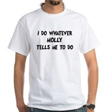 Whatever Molly says Shirt