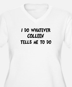 Whatever Colleen says T-Shirt