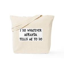 Whatever Miranda says Tote Bag