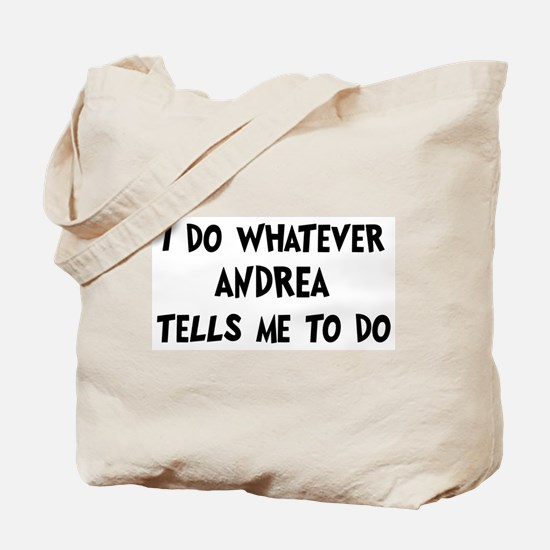 Whatever Andrea says Tote Bag