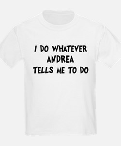 Whatever Andrea says T-Shirt