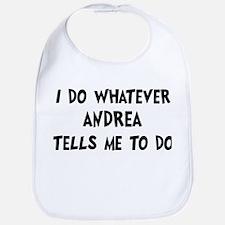 Whatever Andrea says Bib