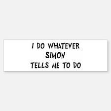 Whatever Simon says Bumper Bumper Bumper Sticker