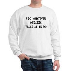 Whatever Melissa says Sweatshirt