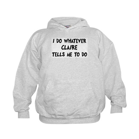 Whatever Claire says Kids Hoodie