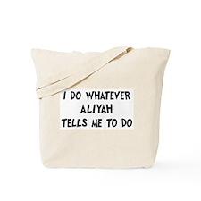 Whatever Aliyah says Tote Bag