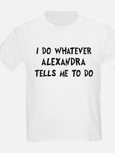 Whatever Alexandra says T-Shirt
