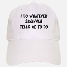 Whatever Savannah says Baseball Baseball Cap
