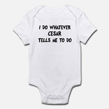Whatever Cesar says Infant Bodysuit