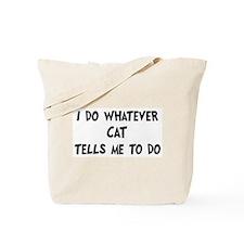 Whatever Cat says Tote Bag