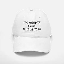 Whatever Aaron says Baseball Baseball Cap