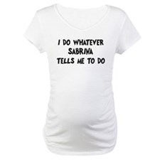 Whatever Sabrina says Shirt