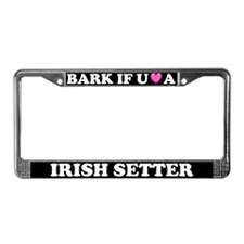 Bark If You Love Irish Setter License Plate Frame