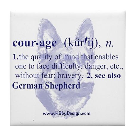 Courage--German Shepherd Tile Coaster