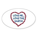 Love Me, Love the Earth Oval Sticker