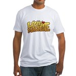 Love Machine Fitted T-Shirt