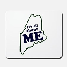 It's All About Maine Mousepad