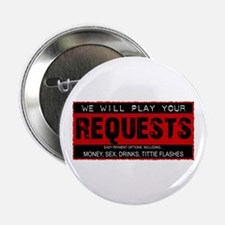 "Will Play Your Requests For 2.25"" Button"