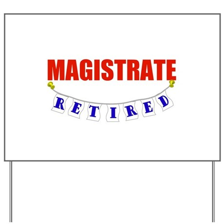 Retired Magistrate Yard Sign