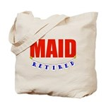 Retired Maid Tote Bag