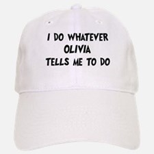 Whatever Olivia says Baseball Baseball Cap