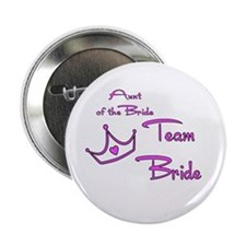 """Aunt of the Bride Buttons 2.25"""" Button"""