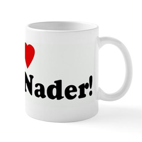 I Love Ralph Nader! Mug