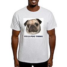 Its a Pug Thing Ash Grey T-Shirt