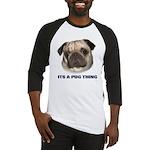 Its a Pug Thing Baseball Jersey