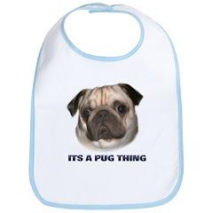 Its a Pug Thing Bib