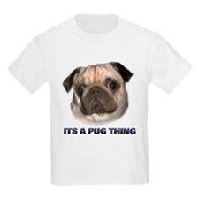 Its a Pug Thing Kids T-Shirt