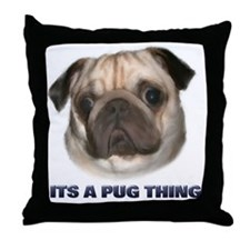 Its a Pug Thing Throw Pillow