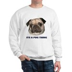 Its a Pug Thing Sweatshirt