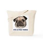 Its a Pug Thing Tote Bag