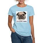Its a Pug Thing Women's Pink T-Shirt