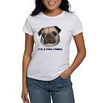 Its a Pug Thing Women's T-Shirt