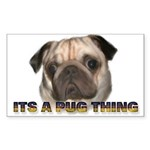 Its a Pug Thing Rectangle Sticker