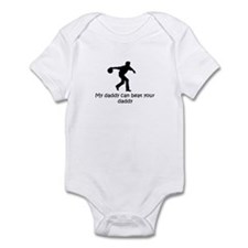 My daddy can beat your daddy Infant Bodysuit