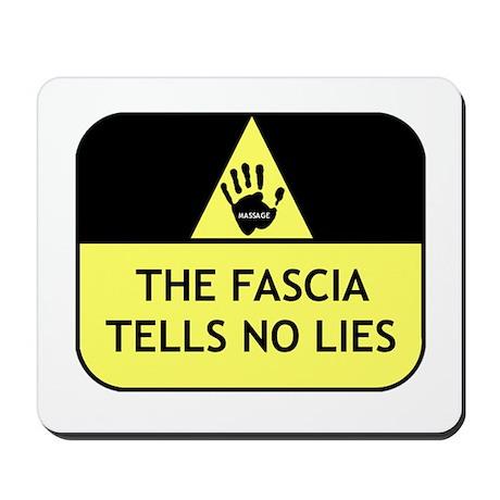 The fascia tells no lies Mousepad
