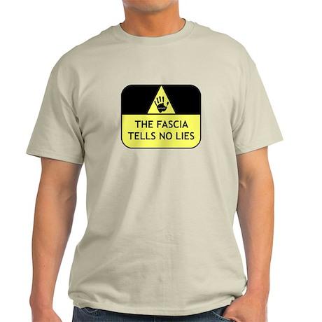 The fascia tells no lies Light T-Shirt