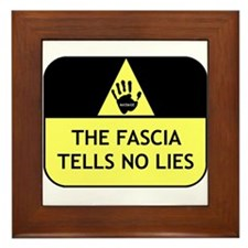 The fascia tells no lies Framed Tile