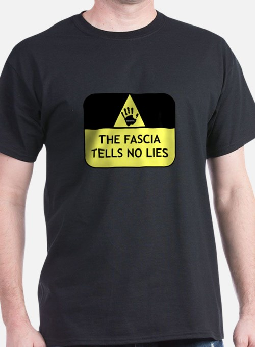 The fascia tells no lies T-Shirt
