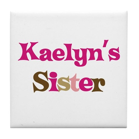 Kaelyn's Sister Tile Coaster