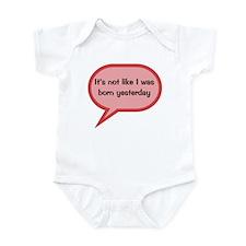 It's not like I was born yest Infant Bodysuit