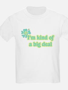 I'm kind of a big deal green T-Shirt