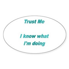 Trust Me Oval Decal