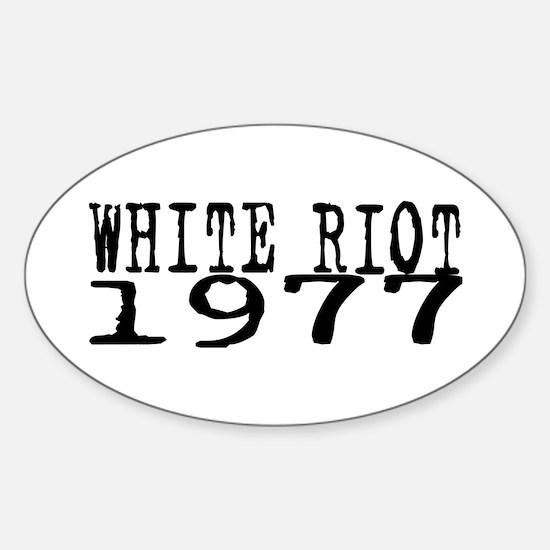 WHITE RIOT 1977 Sticker (Oval)