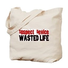SUSPECT DEVICE wasted life Tote Bag