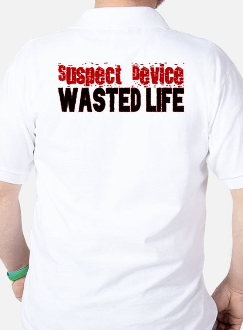SUSPECT DEVICE wasted life T-Shirt