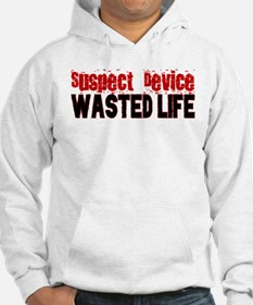 SUSPECT DEVICE wasted life Hoodie